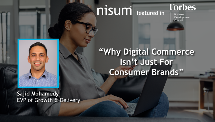 Sajid_in_Forbes-Why_Digital_Commerce_Isnt_Just_for_Consumer_Brands-Banner_1