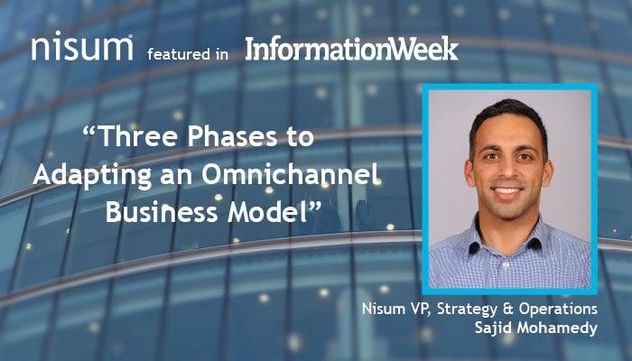 Sajid_in_InformationWeek-Three_Phases-Omnichannel