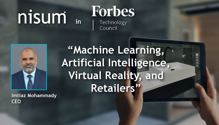 Nisum-ForbesTechCouncil-Machine_Learning_Artificial_Intelligence_Virtual_Reality_Retailers-Banner